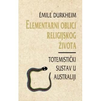 Emile Durkheim: Elementarni oblici religijskog života